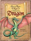 How to Raise and Keep a Dragon by John Topsell (Hardback, 2013)