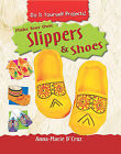 Make Your Own Slippers & Shoes by Anna-Marie D'Cruz (Hardback, 2009)