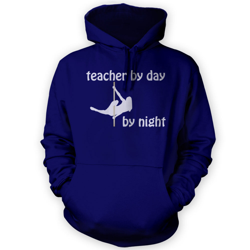 Teacher by Day Pole Dancer by Night Hoodie -x12 Colours- Aerial Sport
