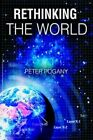 Rethinking The World 9780595410798 by Peter Pogany Book