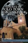 Ghosts of Old Town Albuquerque by Cody Polston (Paperback / softback, 2012)