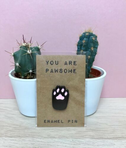 You Are Pawsome Pin Brooch Badge Gift Cat Paw Kitty Cute Pun Cat Lover Black Paw