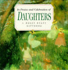 In Praise and Celebration of Daughters by Exley Publications Ltd (Hardback, 1995)