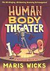 Human Body Theater by Maris Wicks (Hardback, 2015)