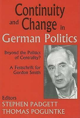 Continuity and Change in German Politics: Beyond the Politics of Centrality by