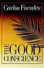 The Good Conscience by Carlos Fuentes 9780374507367 Paperback 1987