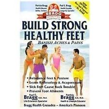 Build Strong Healthy Feet : Banish Aches and Pains by Paul Bragg and Patricia...