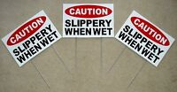 (3) Caution - Slippery When Wet 8 X12 Plastic Coroplast Signs With Stakes