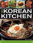 The Korean Kitchen: Enjoy the Robust, Fiery Tastes of This Unique Cuisine with Over 70 Authentic Dishes and More Than 500 Step-by-step Photographs by Young Jin Song (Paperback, 2010)