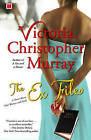 The Ex Files: A Novel about Four Women and Faith by Victoria Christopher Murray (Paperback / softback)