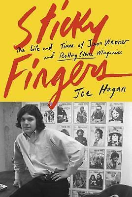 Sticky Fingers The Life and Times of Jann Wenner & Rolling Stone Magazine Hagan