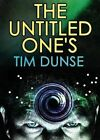 The Untitled One's by Tim Dunse (Paperback / softback, 2016)