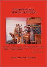 Ecos de Fantasia, Realidad e Ingenio by Alberto San Martin Martinez (2008,...