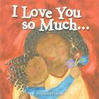 Marianne Richmond: I Love You So Much... 0 by Marianne Richmond (2007, Hardcover)