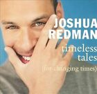 Timeless Tales (For Changing Times) by Joshua Redman (CD, Sep-1998, Warner Bros.)