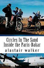 Circles In The Sand: Inside the Paris-Dakar Rally NEW BOOK