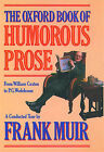 The Oxford Book of Humorous Prose: From William Caxton to P.G.Wodehouse - A Conducted Tour by Oxford University Press (Paperback, 1992)