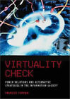 Virtuality Check: Power Relations and Alternative Strategies in the Information Society by Francois Fortier (Hardback, 2001)