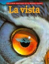 La Vista (Sight)(Oop) (Cinco Sentidos En El Mundo Animal) (Spanish Edition)