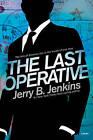 The Last Operative by Jerry B Jenkins (Paperback / softback, 2010)