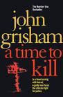 A Time To Kill by John Grisham (Paperback, 2010)