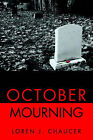 October Mourning by Loren J Chaucer (Paperback / softback, 2002)