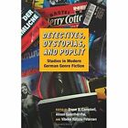 Detectives, Dystopias, and Poplit: Studies in Modern German Genre Fiction by Vibeke Rutzou Petersen, Alison Guenther Pal, Bruce B. Campbell (Hardback, 2014)