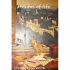 Dreams of Life 9780557237012 by Steven Ross Keith Hardcover