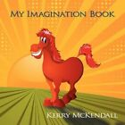 My Imagination Book 9781438912998 by Kerry McKendall Paperback