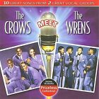 The Crows Meet the Wrens * by The Crows (CD, Sep-2009, Collectables)