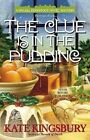 The Clue Is in the Pudding by Kate Kingsbury (Paperback / softback, 2012)
