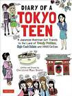 Diary of a Tokyo Teen: A Japanese-American Girls Draws Her Way Across the Land of Trendy Fashion, High-Tech Toilets and Maid Cafes by Christine Mari Inzer (Paperback, 2016)