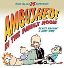 Ambushed! in the Family Room by Jerry Scott, Rick Kirkman (Paperback / softback, 2010)
