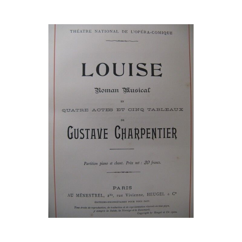 CHARPENTIER Gustave Louise Opéra Chant Piano 1900 partition sheet music score