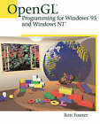 OpenGL Programming for Windows 95 and Windows NT by Ron Fosner (Paperback, 1996)