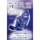 All at Sea with Truffles: The Fat Tabby Cat Goes Cruising by Sheila Collins (Paperback, 2016)
