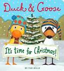 Duck and Goose it's Time for Christmas by Tad Hills (Board book, 2015)