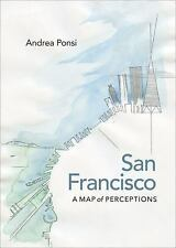 San Francisco: A Map of Perceptions (Page-Barbour Lectures) by Ponsi, Andrea