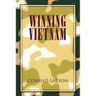 Winning Vietnam 9781450076128 by Conrad Larson Paperback