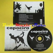 CD Singolo INFRARED V'S GIL FELIX Capoeira 2003 INFRARED no lp mc dvd (S12)