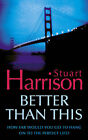 Better Than This by Stuart Harrison (Paperback, 2010)
