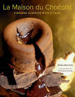La Maison Du Chocolat: Timeless Classics with a Twist by Gilles Marchal (Hardback, 2009)