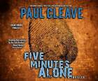 Five Minutes Alone by Paul Cleave (CD-Audio, 2016)
