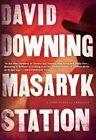 Masaryk Station by David Downing (Paperback, 2014)