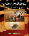 United States History: Roots Through Constitution by James William Brigleb (Paperback / softback, 2010)