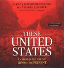 These United States: A Nation in the Making, 1890 to the Present by Glenda Elizabeth Gilmore, Professor Thomas J Sugrue (CD-Audio, 2015)