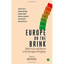 Europe on the Brink: Debt Crisis and Dissent in the European Periphery, Tony Phi