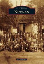 Images of America Ser.: Newnan by W. Jeff Bishop (2014, Trade Paperback)