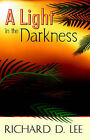 A Light in the Darkness by Richard D Lee (Paperback / softback, 2005)