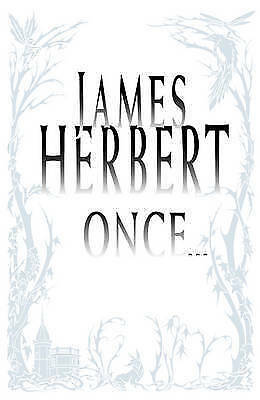 """AS NEW"" Herbert, James, Once, Book"